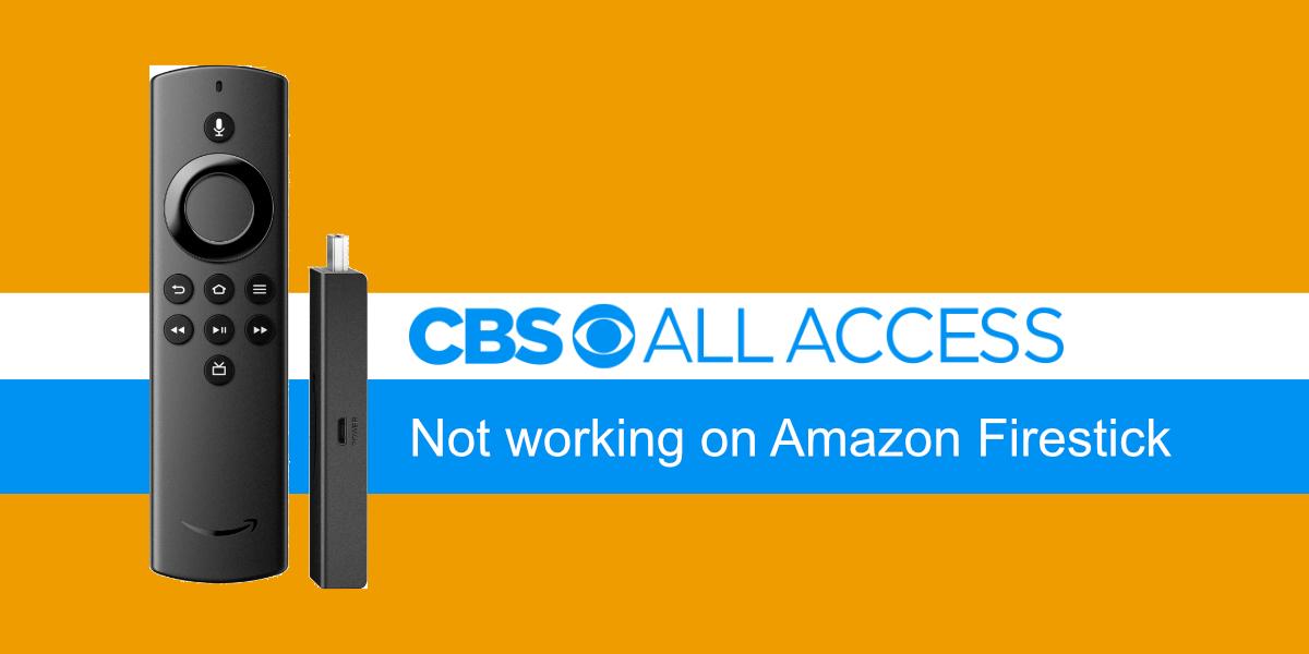 CBS All Access not working on Amazon Firestick